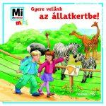 Mi Micsoda Mini: Gyere velünk az állatkertbe!